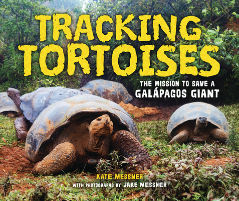 Tracking Tortoises: The Mission to Save a Galápagos Giant Cover Image