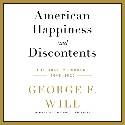 American Happiness and Discontents: The Unruly Torrent, 2008-2020 Cover Image