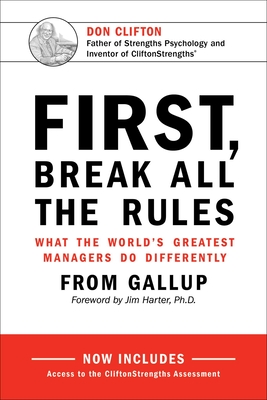 First, Break All The Rules: What the World's Greatest Managers Do Differently Cover Image