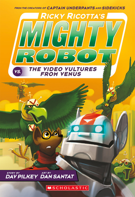 Ricky Ricotta's Mighty Robot vs. the Video Vultures from Venus (Ricky Ricotta's Mighty Robot #3) Cover Image
