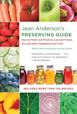 Jean Anderson's Preserving Guide: How to Pickle and Preserve, Can and Freeze, Dry and Store Vegetables and Fruits Cover Image