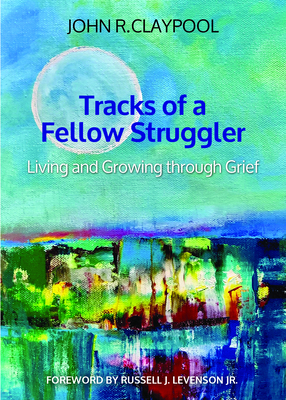 Tracks of a Fellow Struggler: Living and Growing Through Grief Cover Image