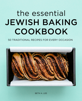 The Essential Jewish Baking Cookbook: 50 Traditional Recipes for Every Occasion Cover Image