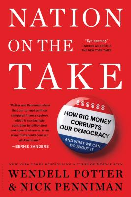 Nation on the Take: How Big Money Corrupts Our Democracy and What We Can Do about It Cover Image