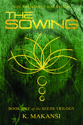 Cover for The Sowing (The Seeds Trilogy #1)