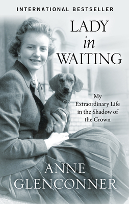 Lady in Waiting: My Extraordinary Life in the Shadow of the Crown Cover Image