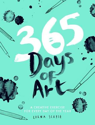 365 Days of Art: A Creative Exercise for Every Day of the Year cover