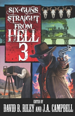 Six Guns Straight From Hell 3: Horror & Dark Fantasy From the Weird Weird West Cover Image