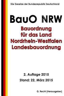 Bauordnung für das Land Nordrhein-Westfalen - Landesbauordnung (BauO NRW) Cover Image