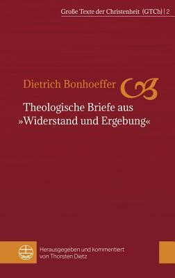 Theologische Briefe Aus Widerstand Und Ergebung (Grosse Texte Der Christenheit #2) Cover Image