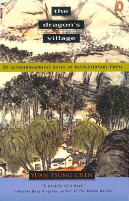 The Dragon's Village: An Autobiographical Novel of Revolutionary China Cover Image