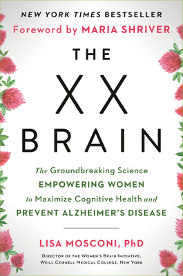 The XX Brain: The Groundbreaking Science Empowering Women to Maximize Cognitive Health and Prevent Alzheimer's Disease Cover Image