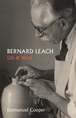 Bernard Leach: Life and Work Cover Image