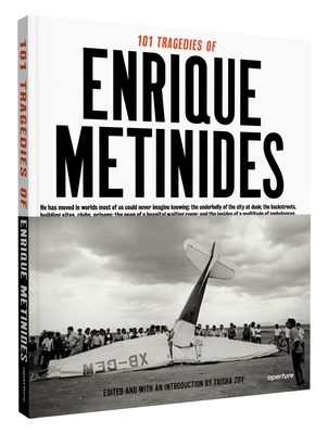 101 Tragedies of Enrique Metinides Cover Image