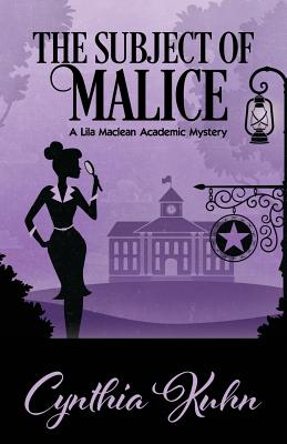 The Subject of Malice (Lila MacLean Academic Mystery #4) Cover Image