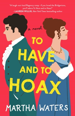 To Have and to Hoax: A Novel (The Regency Vows #1)