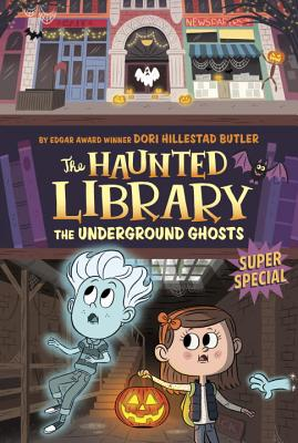 The Underground Ghosts #10: A Super Special (The Haunted Library #10) Cover Image