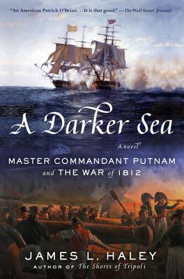 A Darker Sea: Master Commandant Putnam and the War of 1812 Cover Image