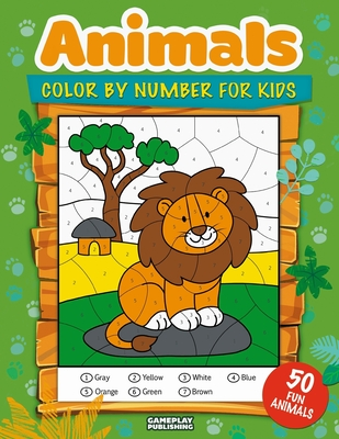 Animals Color By Number For Kids: 50 Animals Including Farm Animals, Jungle Animals, Woodland Animals and Sea Animals (Jumbo Coloring Activity Book fo Cover Image