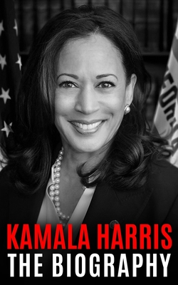 Kamala Harris: The Biography Cover Image