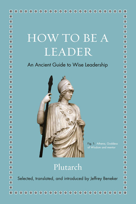 How to Be a Leader: An Ancient Guide to Wise Leadership Cover Image