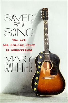 Saved by a Song: The Art and Healing Power of Songwriting Cover Image
