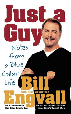 Just a Guy: Notes from a Blue Collar Life Cover Image