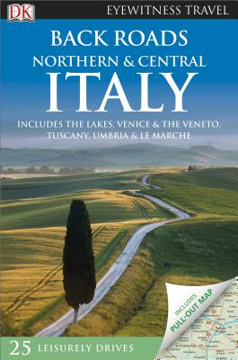 Back Roads Northern & Central Italy (Eyewitness Travel Back Roads) Cover Image