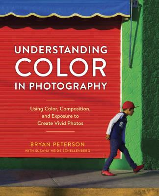 Understanding Color in Photography: Using Color, Composition, and Exposure to Create Vivid Photos Cover Image