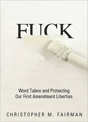 Fuck: Word Taboo and Protecting Our First Amendment Liberties Cover Image