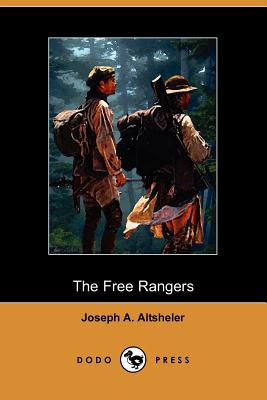 The Free Rangers: A Story of the Early Days Along the Mississippi (Dodo Press) Cover Image