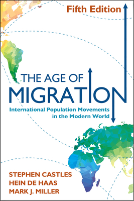 The Age of Migration, Fifth Edition: International Population Movements in the Modern World Cover Image