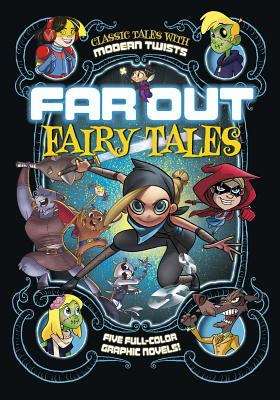 Far Out Fairy Tales: Five Full-Color Graphic Novels Cover Image