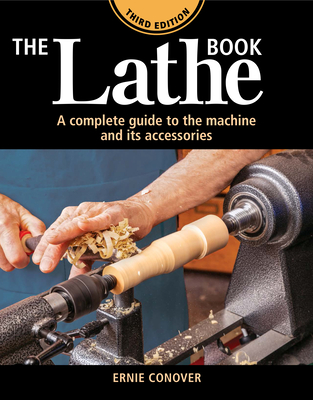 The Lathe Book 3rd Edition: A Complete Guide to the Machine and Its Accessories Cover Image