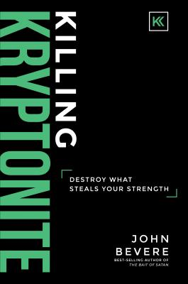 Killing Kryptonite: Destroy What Steals Your Strength Cover Image