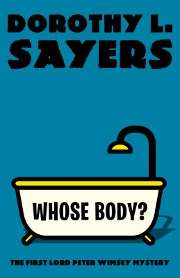 Whose Body?: The First Lord Peter Wimsey Mystery (Vintage Classics) Cover Image