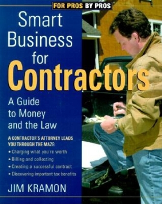 Smart Business for Contractors: A Guide to Money and the Law (For Pros By Pros) Cover Image