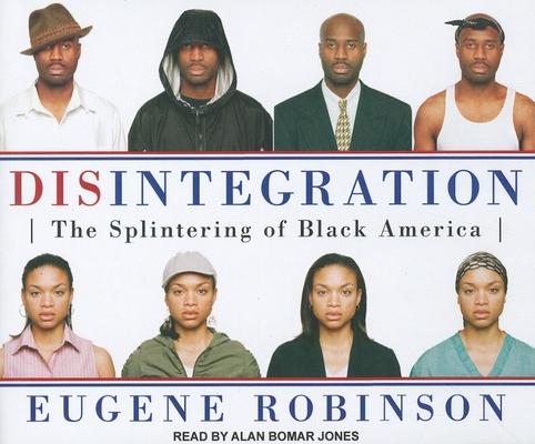 Disintegration: The Splintering of Black America Cover Image