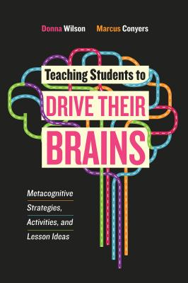 Teaching Students to Drive Their Brains: Metacognitive Strategies, Activities, and Lesson Ideas Cover Image