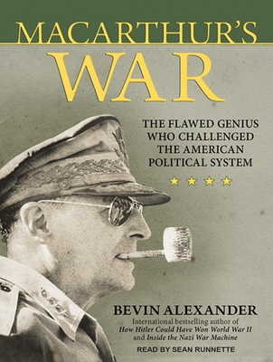 MacArthur's War: The Flawed Genius Who Challenged the American Political System Cover Image