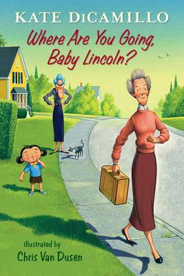 Where Are You Going, Baby Lincoln?: Tales from Deckawoo Drive, Volume Three Cover Image