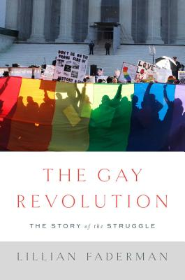 The Gay Revolution: The Story of the Struggle Cover Image