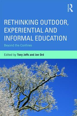 Rethinking Outdoor, Experiential and Informal Education: Beyond the Confines Cover Image