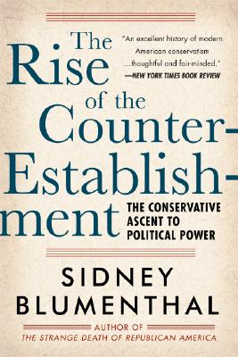 The Rise of the Counter-Establishment: The Conservative Ascent to Political Power Cover Image