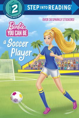 You Can Be a Soccer Player (Barbie) (Step into Reading) Cover Image