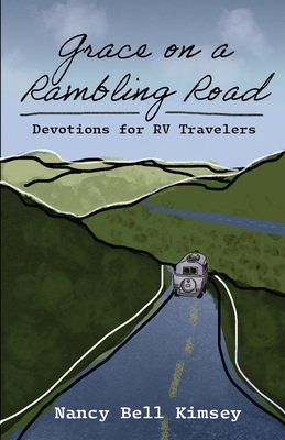 Grace on a Rambling Road: Devotions for RV Travelers Cover Image