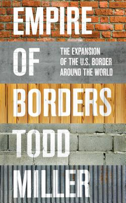 Empire of Borders: The Expansion of the US Border Around the World Cover Image