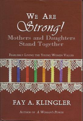 We Are Strong!: Mothers and Daughters Stand Together Cover Image