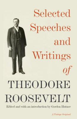 Selected Speeches and Writings of Theodore Roosevelt Cover