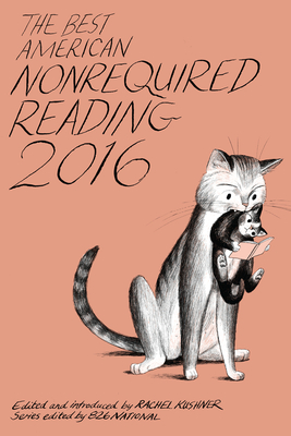 The Best American Nonrequired Reading 2016 (The Best American Series ®) Cover Image